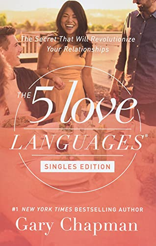 Epub Pdf The 5 Love Languages Singles Edition The Secret That Will Revolutionize Your Relationships Read Online